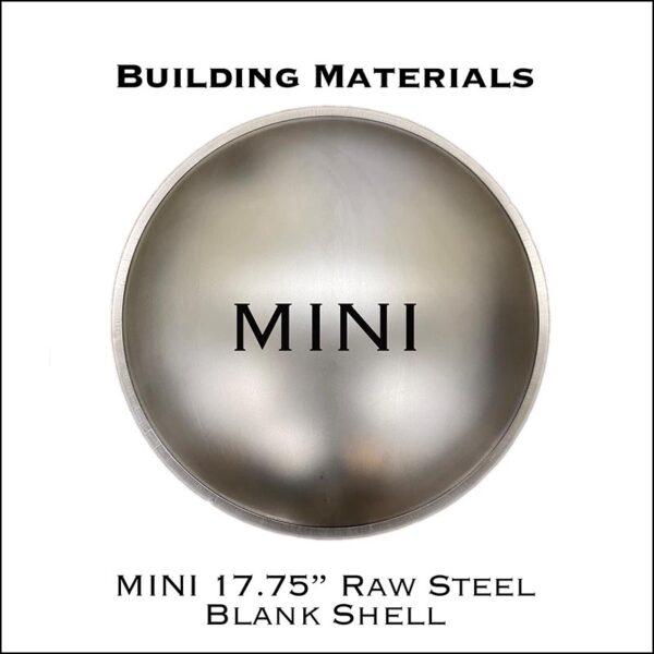 """17.75"""" MINI Raw Steel Blank Shell"""